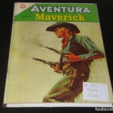 Tebeos: AVENTURA PRESENTA MAVERICK 350 MUY BUEN ESTADO. Lote 193880651