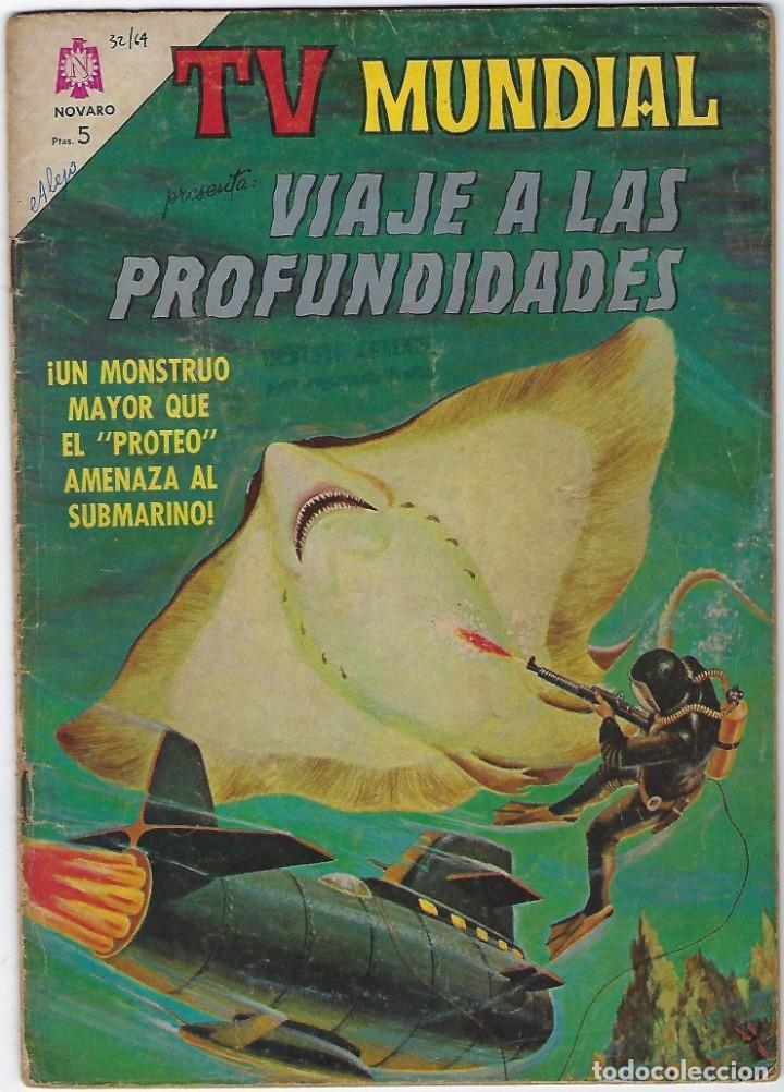 TV MUNDIAL: VIAJE A LAS PROFUNDIDADES - AÑO II - Nº 32 - 15 DE JULIO DE 1964 *** NOVARO MÉXICO *** (Tebeos y Comics - Novaro - Otros)