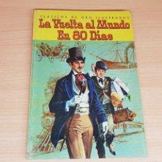 Tebeos: LIBRO LA VUELTA AL MUNDO EN 80 DIAS-ED.NOVARO-1980-CLASICOS DE ORO ILUSTRADOS. Lote 199502723