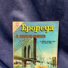 Tebeos: EPOPEYA N° 97 EL PUENTE DE BROOKLYN ORIGINAL EDITORIAL NOVARO 25,5X18CMS. Lote 203993062