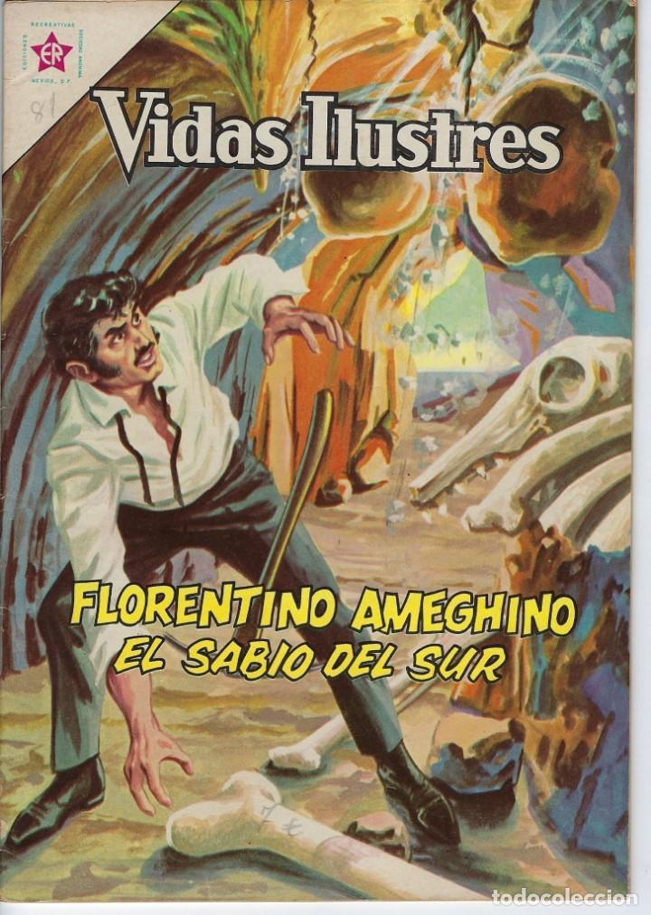 VIDAS ILUSTRES: FLORENTINO AMEGHINO - AÑO VII, Nº 81 - OCTUBRE 1º DE 1962 ***NOVARO MÉXICO *** (Tebeos y Comics - Novaro - Vidas ilustres)
