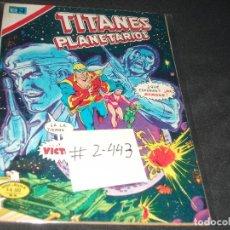 Tebeos: TITANES PLANETARIOS SERIE AGUILA # 2-443 MUY BUEN ESTADO. Lote 217485323