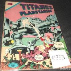 Tebeos: TITANES PLANETARIOS # 353 BUEN ESTADO. Lote 217485630