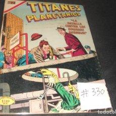 Tebeos: TITANES PLANETARIOS # 330 BUEN ESTADO. Lote 217485721