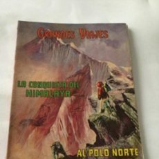 Tebeos: GRANDES VIAJES-LIBRO 64 PÁGINAS-LA CONQUISTA DEL HIMALAYA Y AL POLO NORTE EN GLOBO- 1973. Lote 219505155