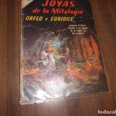 Tebeos: JOYAS DE LA MITOLOGIA Nº 43. ORFEO Y EURIDICE. Lote 222961797