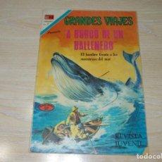 Tebeos: GRANDES VIAJES. A BORDO DE UN BALLENERO. Nº 106. OCTUBRE 1971. NOVARO. Lote 226901645