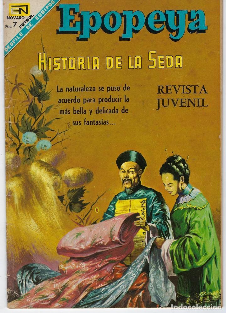 EPOPEYA: HISTORIA DE LA SEDA - AÑO X - Nº 117 - FEBRERO 1º DE 1968 ** NOVARO ** (Tebeos y Comics - Novaro - Epopeya)