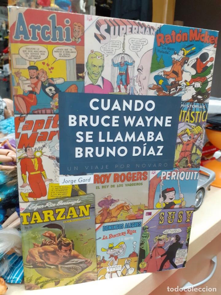 CUANDO BRUCE WAYNE SE LLAMABA BRUNO DÍAZ.DIÁBOLO EDICIONES 1ªED.2016.VIAJE POR NOVARO. (Tebeos y Comics - Novaro - Otros)
