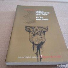 Tebeos: LLEI DEL PATRIMONI HISTORIC DE LES ILLES BALEARS 1ERA ED. 2003 LEONARD MUNTANER. Lote 271969453