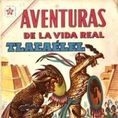 Tebeos: AVENTURAS DE LA VIDA REAL-77: TLACAÉLEL (NOVARO, MÉXICO, 1962). Lote 294071248