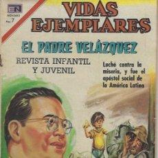 Tebeos: VIDAS EJEMPLARES - NOVARO MEXICO # 314 6-ABR.-1970 PADRE VELÁSQUEZ. Lote 295638573