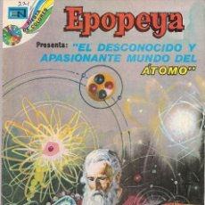 Tebeos: EPOPEYA - NOVARO MEXICO # 221 05-DEC-73 EL DESCONOCIDO Y APASIONANTE MUNDO DEL ATOMO. Lote 295682723