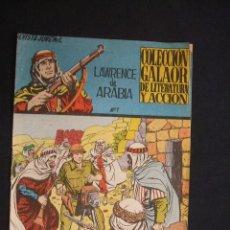Tebeos: COLECCION GALAOR DE LITERATURA Y ACCION - LAWRENCE DE ARABIA - Nº 1 - . Lote 30070414
