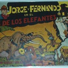 Tebeos: JORGE Y FERNANDO Nº 1 - EN EL PAIS DE LOS ELEFANTES - ORIGINAL-LEER TODO. Lote 31318466