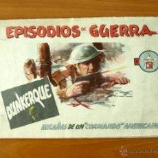 Tebeos: EPISODIOS DE GUERRA - Nº 1 DUNKERQUE - EDITORIAL AUGUSTA 1948. Lote 50333494