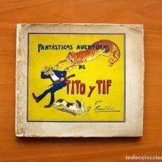 Tebeos: TITO Y TIF, Nº 1 - EDITORIAL LA HORMIGA DE ORO, AÑOS 30 - DIBUJOS DE XAUDARÓ - TAMAÑO 19X21. Lote 100891487