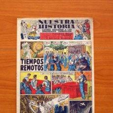 Tebeos: NUESTRA HISTORIA Nº 1, TIEMPOS REMOTOS - EDITADO POR EL FRENTE DE JUVENTUDES EN 1944 - TAMAÑO 32X21. Lote 101062427