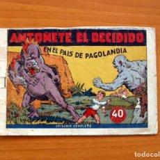 Tebeos: ANTOÑETE EL DECIDIDO, Nº 1, EN EL PAIS DE PAGOLANDIA -EDITORIAL HISPANO AMERICANA 1943 -TAMAÑO 14X21. Lote 101521959