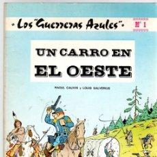 Tebeos: LOS GUERRERAS AZULES. UN CARRO EN EL OESTE. Nº 1. NOVARO. RAOUL CAUVIN Y LOUIS SALVÉRIUS. AÑO 1977. Lote 128007940