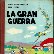 Livros de Banda Desenhada: M.A. SAYRACH - LA GRAN GUERRA - UNA AVENTURA DE BIBI I TOBI - ED. MEDITERRA 1966, 2ª EDICIO. Lote 130273650