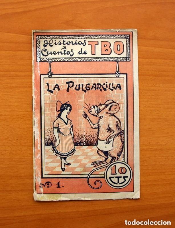 HISTORIAS Y CUENTOS DE TBO - Nº 1, LA PULGARCILLA - EDITORIAL BUIGAS 1919 - TAMAÑO 16X21, VER FOTOS (Tebeos y Cómics - Números 1)