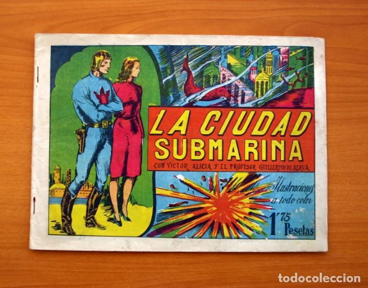 VÍCTOR ALICIA Y EL PROFESOR GUILLERMO DE ALAVA-Nº 1 LA CIUDAD SUBMARINA-EDITORIAL J. L. AGUILAR 1943 (Tebeos y Cómics - Números 1)