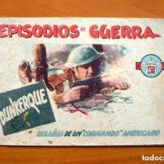 Tebeos: EPISODIOS DE GUERRA, Nº 1, DUNKERQUE - EDITORIAL AUGUSTA 1948. Lote 146892346
