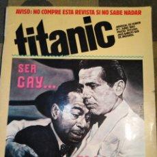BDs: TITANIC-N°1,JUNIO 1983,AVISO:NO COMPRE ESTA REVISTA SI NO SABE NADAR,SER GAY ES COSA DE HOMBRES,. Lote 205392008