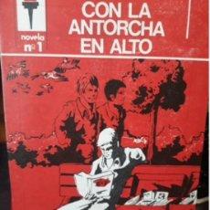Tebeos: REVISTA/NOVELA. CON LA ANTORCHA EN ALTO.N° 1...FORMA EDICIONES...AÑO 1978..ORIGINAL..IMPECABLE.. Lote 295531178
