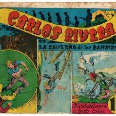 Tebeos Números 1: CARLOS RIVERA Nº 1 -EN LA CAVERNA DE LOS BANDIDOS- ORIGINAL ED.J.L.AGUILAR 1943. Lote 105366507