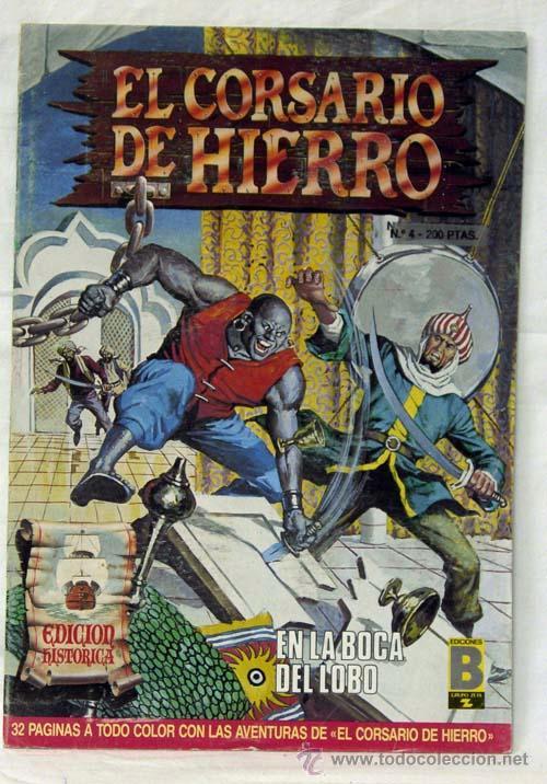 EL CORSARIO DE HIERRO Nº4 EN LA BOCA DE LOBO EDICIÓN HISTÓRICA EDICIONES B 1987 (Tebeos y Comics - Tebeos Reediciones)