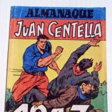Tebeos: ALMANAQUE JUAN CENTELLA , 1947 , REEDICION. Lote 31602409