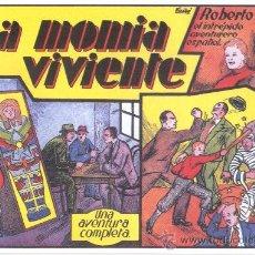 Tebeos: COMIC EDICIÓN FACSIMIL - LA MOMIA VIVIENTE -ROBERTO ALCAZAR EL INTREPIDO AVENTURERO ESPAÑOL. Lote 49082004