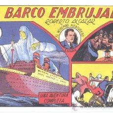Tebeos: COMIC EDICIÓN FACSIMIL - EL BARCO EMBRUJADO -ROBERTO ALCAZAR. Lote 49082067