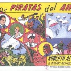 Tebeos: COMIC EDICIÓN FACSIMIL - LOS PIRATAS DEL AIRE -ROBERTO ALCAZAR. Lote 49082077