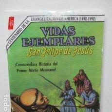 Tebeos: VIDAS EJEMPLARES - SAN FELIPE DE JESUS. Lote 84667008