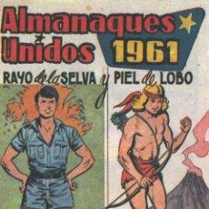 Tebeos: ALMANAQUES UNIDOS RAYO DE LA SELVA Y PIEL DE LOBO 1961 - IMPECABLE - OFM15. Lote 113604743