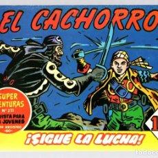 Tebeos: EL CACHORRO. ¡SIGUE LA LUCHA! Nº 212. REEDICION. Lote 131798235