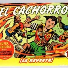Tebeos: EL CACHORRO. ¡LA REYERTA! Nº 199. REEDICION. Lote 131798382