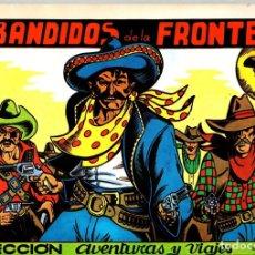 Tebeos: LOS BANDIDOS DE LA FRONTERA. COLECCION AVENTURAS Y VIAJES. IRANZO. REEDICION. Lote 147336237