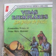 Tebeos: VIDAS EJEMPLARES - SAN FELIPE DE JESUS . Lote 154952698