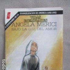 Tebeos: VIDAS EJEMPLARES - ANGELA MERICI . Lote 154954198