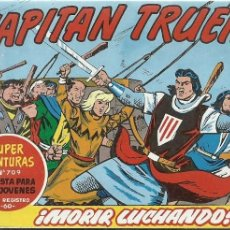 Tebeos: EL CAPITAN TRUENO 332 MORIR LUCHANDO SUPER AVENTURAS 709. Lote 155520190