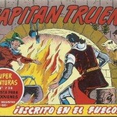 Tebeos: EL CAPITAN TRUENO 341 ESCRITO EN EL FUEGO SUPER AVENTURAS 728. Lote 155520338