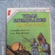 Tebeos: VIDAS EJEMPLARES - SAN FELIPE DE JESUS. Lote 157746006