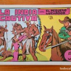 Tebeos: EL PEQUEÑO LUCHADOR Nº 5 - LA INDIA CAUTIVA - FACSIMIL (GR). Lote 187171247