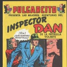 Tebeos: PULGARCITO: LAS MEJORES AVENTURAS DEL INSPECTOR DAN DE LA PATRULLA VOLANTE. Lote 199962906