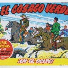 Tebeos: REEDICION FACSIMIL - EL COSACO VERDE - NÚMERO 73: ¡EN EL OESTE! - PERFECTO ESTADO. Lote 205061097