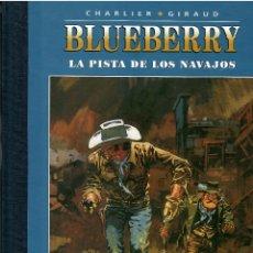 BDs: BLUEBERRY Nº 5 LA PISTA DE LOS NAVAJOS .- EDICION COLECCIONISTA AGOSTINI. Lote 214952531